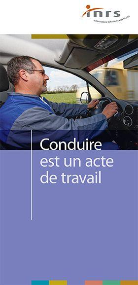 Conduire est un acte de travail - INRS
